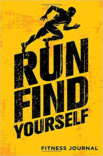 Run Find Yourself Fitness Journal: Workout Journal Notebook ...
