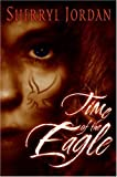 Time of the Eagle, Sherryl Jordan, 0060595558
