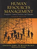 Human Resources Management : Perspectives, Context, Functions, and Outcomes, Ferris, Gerald R. and Buckley, M. Ronald, 0130608548
