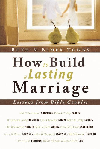 How to Build a Lasting Marriage: Lessons from Bible Couples by [Towns, Elmer]