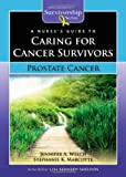 Guide to Caring for Cancer Survivors, Lisa Kennedy Sheldon and Stephanie K. Marcotte, 0763772623