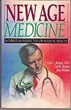 New Age Medicine, Paul C. Reisser and Teri K. Reisser, 0830812148