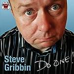 Steve Gribbin: Do One!: Live at The Comedy Store London | Steve Gribbin