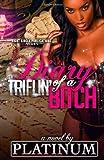 Diary of a Triflin' Bitch, Platinum, 1495491080