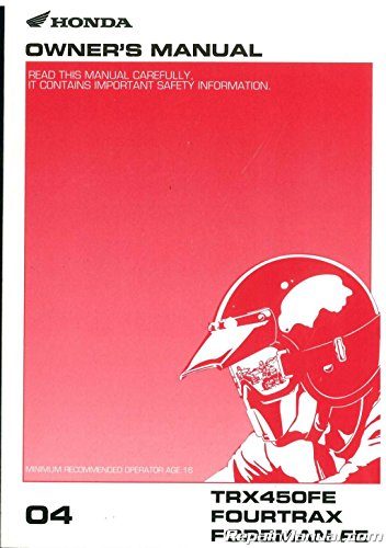 - 31HN0760 2004 Honda TRX450FE FourTrax Foreman FE ATV Owners Manual