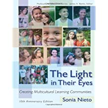 The Light in Their Eyes: Creating Multicultural Learning Communities, 10th Anniversary Edition (Multicultural...
