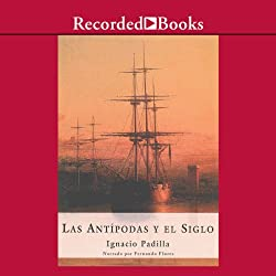 Las Antípodas y el siglo [The Antipodes and the Century]