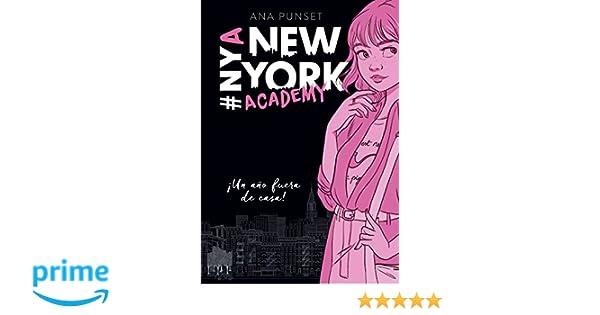 ¡Un año fuera de casa! (Serie New York Academy 1): Amazon.es: Ana Punset: Libros
