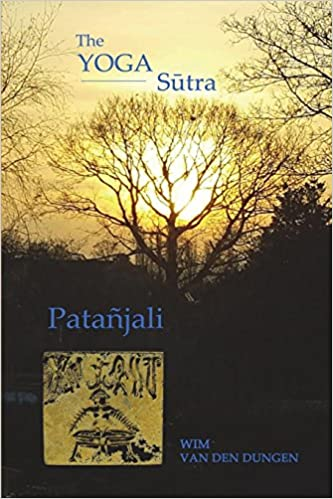 The Yoga Sutra of Patanjali: Wim van den Dungen ...