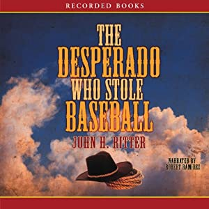 The Desperado Who Stole Baseball Audiobook