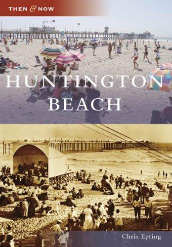 Huntington Beach (Then and ()