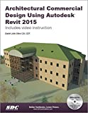 Architectural Commercial Design Using Autodesk Revit 2015