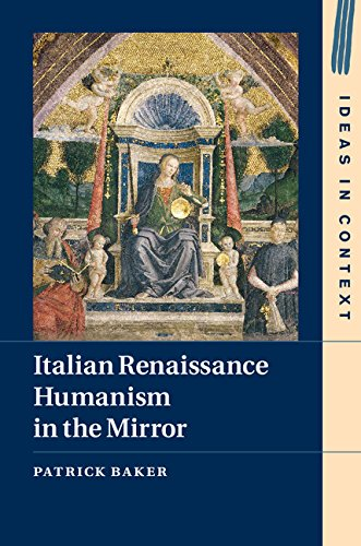 Download Italian Renaissance Humanism in the Mirror (Ideas in Context) Pdf