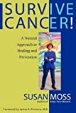Survive Cancer!, Susan A. Moss, 0964232928