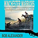 Winchester Warriors: Texas Rangers of Company D, 1874-1901 Audiobook by Bob Alexander Narrated by Theo Holland