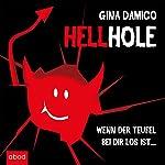 Hellhole: Wenn der Teufel bei dir los ist...   Gina Damico
