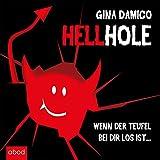 Hellhole: Wenn der Teufel bei dir los ist...