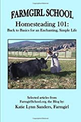 Farmgirl School - Homesteading 101: Back to Basics for an Enchanting, Simple Life Paperback