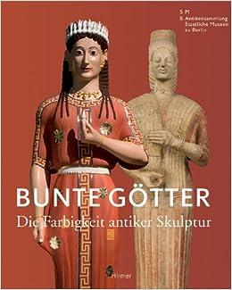 Book Bunte Gotter: Die Farbigkeit Antiker Skulptur