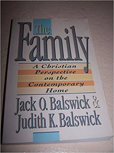 The family a christian perspective on the contemporary home jack the family a christian perspective on the contemporary home jack o and judith k balswick balswick 9780801009938 amazon books fandeluxe Choice Image