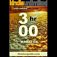 Guía completa para bajar de 3 horas en Maratón (Planes de entrenamiento para Maratón de finisherguide nº 300)