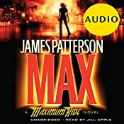 MAX: A Maximum Ride Novel | James Patterson