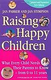 Raising Happy Children, Jan Parker and Jan Stimpson, 0340734647