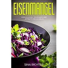 Eisenmangel: Eisenmangel erkennen und effektiv behandeln (German Edition)