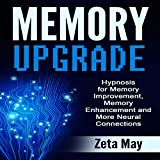 Memory Upgrade: Hypnosis for Memory Improvement, Memory Enhancement and More Neural Connections
