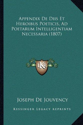 Appendix De Diis Et Heroibus Poeticis, Ad Poetarum Intelligentiam Necessaria (1807) (Latin Edition) PDF