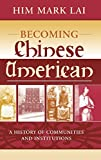 img - for Becoming Chinese American: A History of Communities and Institutions (Critical Perspectives on Asian Pacific Americans) book / textbook / text book