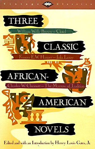 Search : Three Classic African-American Novels : Clotel, Iola Leroy, The Marrow of Tradition (Vintage Classics)