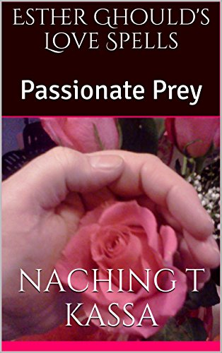 Esther Ghould's Love Spells: Passionate Prey
