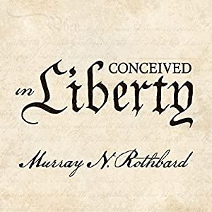 Conceived in Liberty Audiobook
