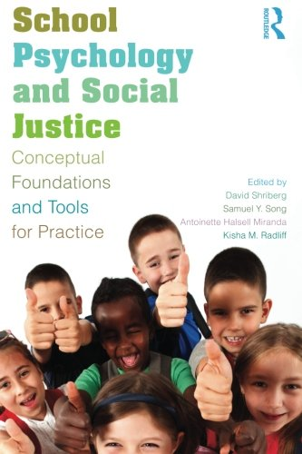 School Psychology and Social Justice: Conceptual Foundations and Tools for Practice