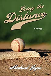 Going the Distance: A Novel
