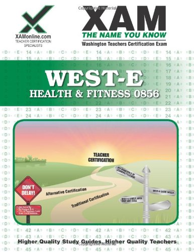 WEST-E Health & Fitness 0856 Teacher Certification Test Prep Study Guide (Xam West-E/Praxis II) -