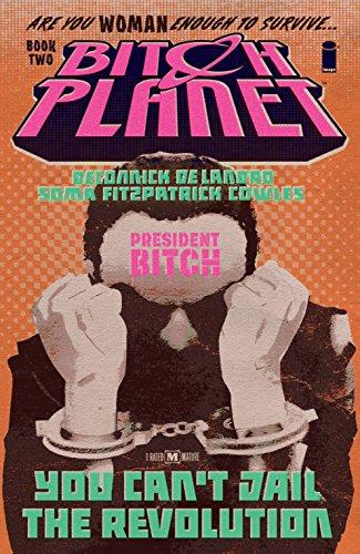 Bitch Planet Vol. 2: President Bitch (Fun Valentines Size)