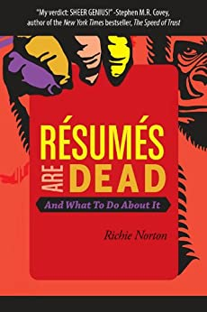 Résumés Are Dead and What to Do About It by [Norton, Richie]