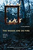 The Woods Are On Fire: New and Selected Poems (Ted Kooser Contemporary Poetry)