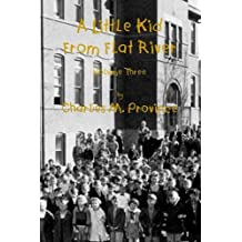 A Little Kid From Flat River; Volume Three: Growing Up In The Missouri Lead Belt (Volume 3)