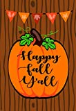Lantern Hill Happy Fall Y'All Pumpkin House Flag; Double Sided; 28 x 40 inches; Seasonal Decorative Banner