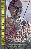 Foucault Beyond Foucault, Jeffrey T. Nealon, 080475702X