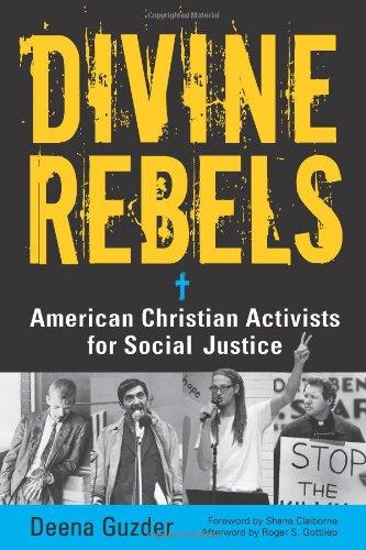 Read Online Divine Rebels: American Christian Activists for Social Justice pdf