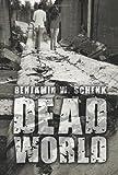 Dead World, Benjamin W. Schenk, 1438918860