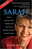 img - for Sarah: How a Hockey Mom Turned the Political Establishment Upside Down book / textbook / text book