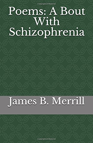 Poems: A Bout With Schizophrenia