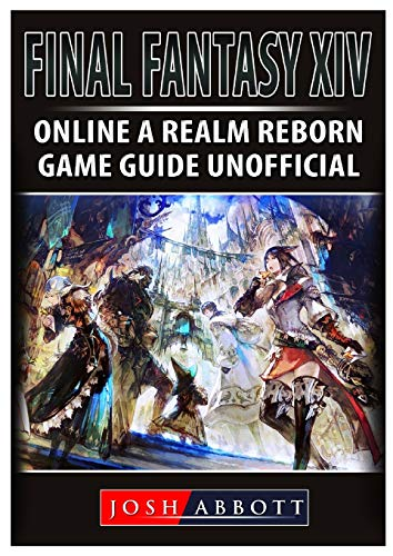 Final Fantasy XIV Online a Realm Reborn Game Guide Unofficial (Final Fantasy 14 A Realm Reborn Review)