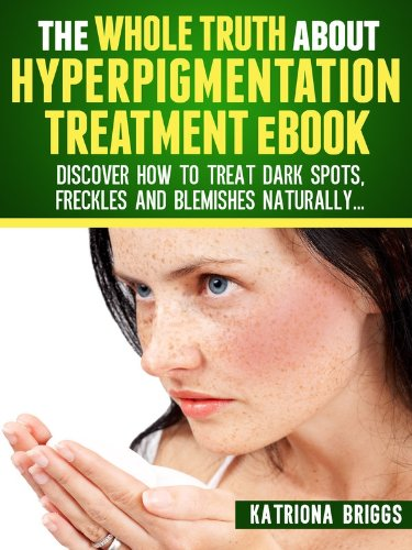 Whole Truth about Hyperpigmentation Treatment ebook product image