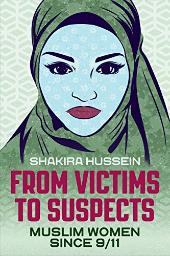From Victims to Suspects: Muslim Women Since 9/11